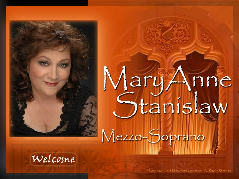 Welcome to MaryAnne Stanislaw, Mezzo-Soprano's website